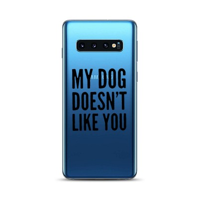 Husa Samsung Galaxy S10 Plus Silicon Premium MY DOG DOESN'T LIKE YOU